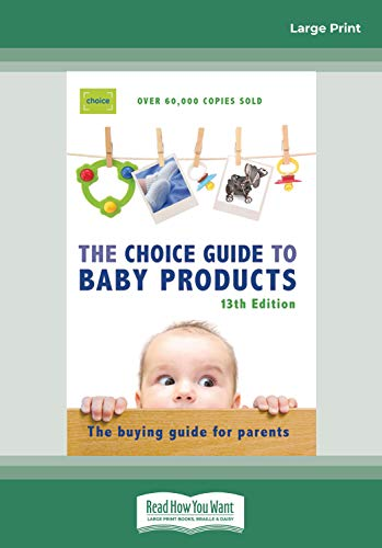 Choice Guide to Baby Products: The Buying Guide For Parents