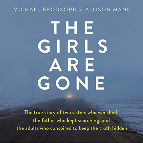 The Girls Are Gone Audiobook By Michael Brodkorb, Allison Mann cover art