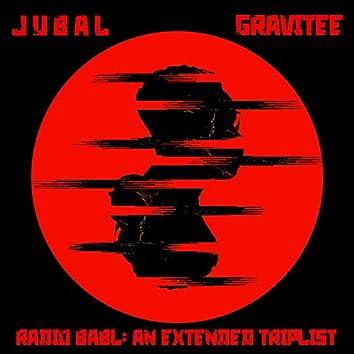 Babl Radio: An Extended Triplist (feat. Gravitee)