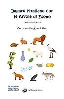 Imparo l'italiano con le favole di Esopo: Livello principiante - Con esercizi e audiolibro