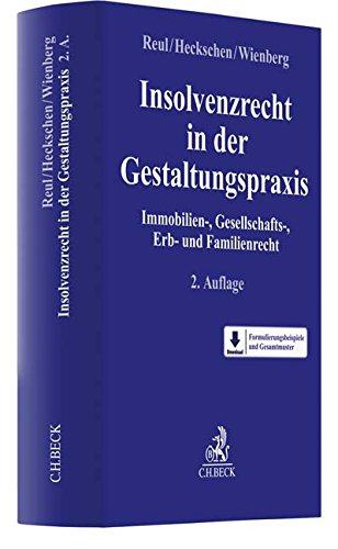 Insolvenzrecht in der Gestaltungspraxis: Immobilien-, Gesellschafts-, Erb- und Familienrecht