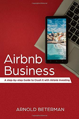 Real Estate Investing Books! - Airbnb Marketing: A Step-by-Step Guide to Crush it with Airbnb Investing