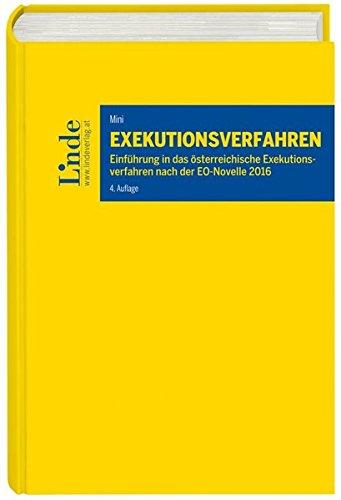Exekutionsverfahren: Einführung in das österreichische Exekutionsverfahren nach der EO-Novelle 2016