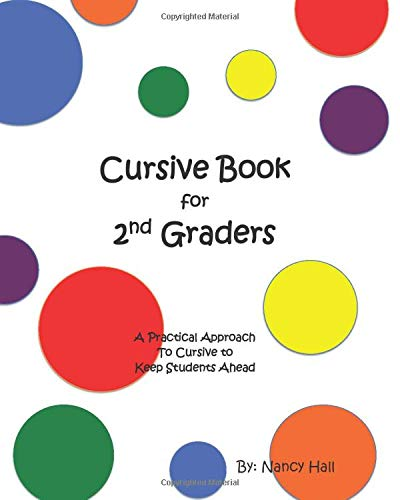 Cursive Book for 2nd Graders (A Practical Approach to Cursive to Keep...