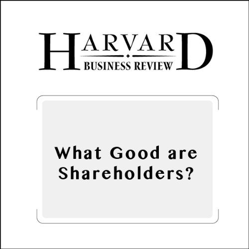 What Good are Shareholders? (Harvard Business Review) cover art