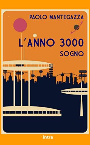 L'Anno 3000 (Annotato): Sogno