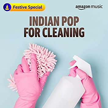 Indian Pop for Cleaning