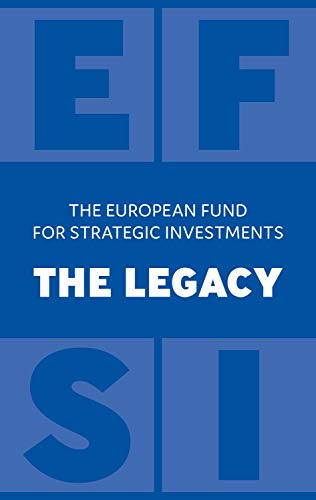 The European Fund for Strategic Investments: The Legacy (English Edition)