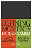 Defining Moments in Journalism (English Edition)