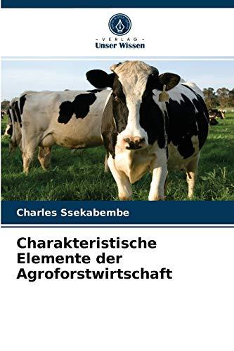 Charakteristische Elemente der Agroforstwirtschaft