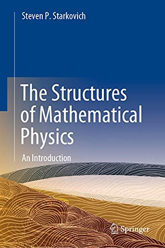 The Structures of Mathematical Physics: An Introduction (English Edition)