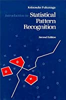 Introduction to Statistical Pattern Recognition (Computer Science and Scientific Computing Series)