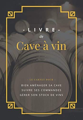 Livre de Cave à vin: Carnet pour...