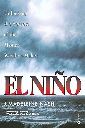 El Niño: Unlocking the Secrets of the Master Weather-Maker