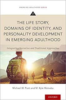 The Life Story, Domains of Identity, and Personality Development in Emerging Adulthood: Integrating Narrative and Traditio...