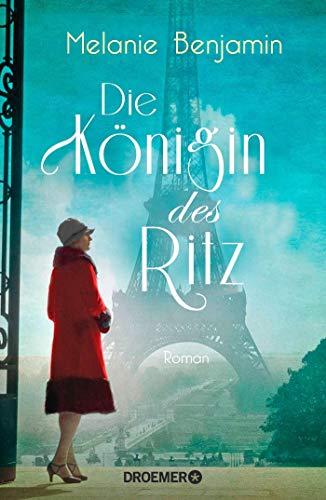 Die Königin des Ritz: Roman. Die dramatische und wahre Geschichte eines Hotelier-Ehepaars über das Pariser Luxus-Hotel während der deutschen Besatzung