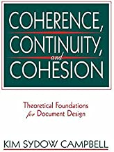 Coherence, Continuity, and Cohesion: Theoretical Foundations for Document Design (Routledge Communication Series)