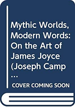 Hardcover Mythic Worlds, Modern Words : On the Art of James Joyce and Thomas Mann Book