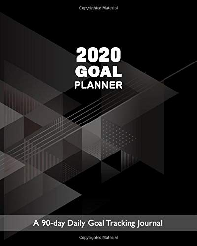 2020 Goal Planner : A 90-day Goal Tracking Journal: Goal Setting Journal Prompts - Measure your achievements daily and weekly - Monitor your progress