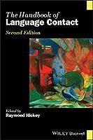 The Handbook of Language Contact (Blackwell Handbooks in Linguistics)