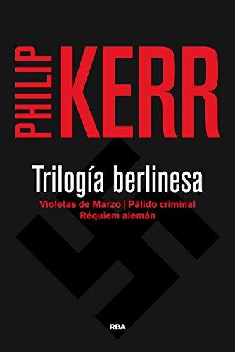 Trilogía berlinesa: Violetas de marzo / Pálido criminal / Réquiem alemán. (Bernie Gunther nº 3) de [Philip Kerr, Isabel Merino]