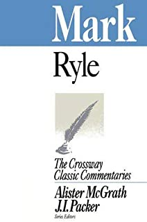 Mark (Crossway Classic Commentaries)