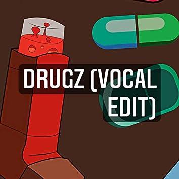 DRUGZ (Vocal edit) (Extended Version)