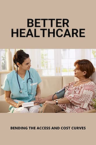 Better Healthcare: Bending The Access And Cost Curves: Supply Chain Management In Healthcare (English Edition)