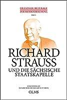 Richard Strauss und die Saechsische Staatskapelle: Tagung zu Ehren des 150. Geburtstages von Richard Strauss vom 9. bis 11. November2014 in Dresden / Band 5