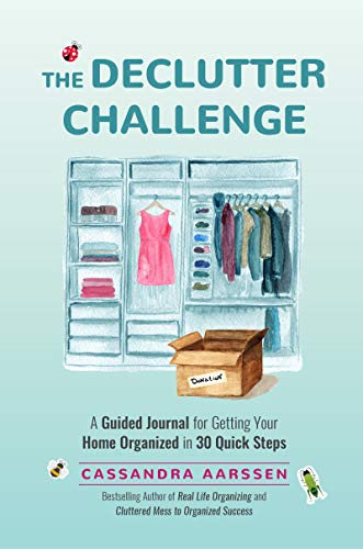 The Declutter Challenge: A Guided Journal for Getting your Home Organized in 30 Quick Steps (Home Organization and Storage Guided Journal for Making Space Clutter-Free) by [Cassandra Aarssen]