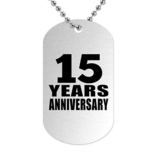 Designsify 15th Anniversary 15 Years - Silver Dog Tag Military ID Pendant Necklace Chain - Idea for Wife Husband Wo-Men Her Him Wedding Birthday Christmas Thanksgiving Anniversary