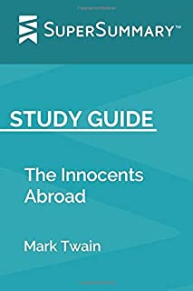 Study Guide: The Innocents Abroad by Mark Twain (SuperSummary)