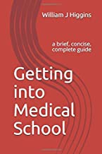 Getting into Medical School: a brief, concise, complete guide