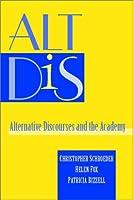 Alt Dis: Alternative Discourses and the Academy