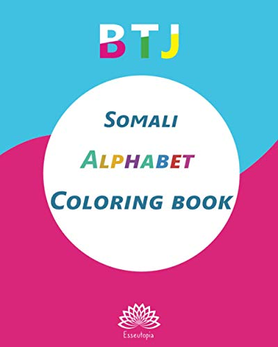 Somali Alphabet Coloring book - BTJ: The Somali language alphabet with 26 drawings kids can color