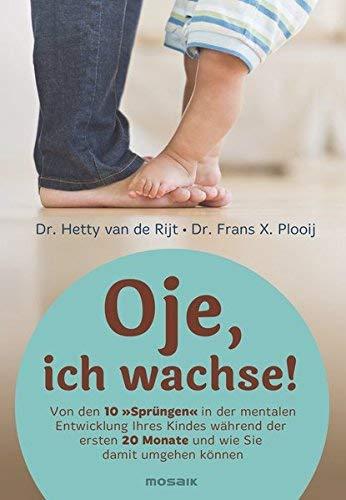 Oje, ich wachse! by Frans X. Plooij (2005-02-28)