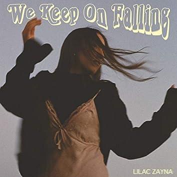 We Keep on Falling