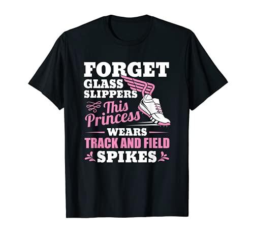 Olvídate de las zapatillas de cristal esta princesa lleva pista y campo Camiseta