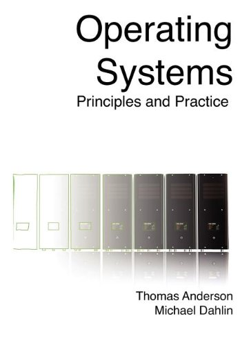 Compare Textbook Prices for Operating Systems: Principles and Practice  ISBN 9780985673512 by Anderson, Thomas,Dahlin, Michael