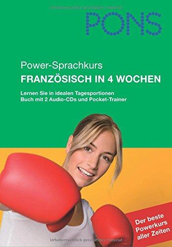 PONS Power-Sprachkurs Französisch in 4 Wochen. Mit 2 Audio CDs und Pocket Trainer: Lernen Sie mit idealen Tagesportionen