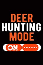 Deer Hunting Mode on: Hunting Journal, Perfect Gifts for Men, Women, Kids, Hunting Notebook, and Hunting Record. Outdoor Sport Paperback