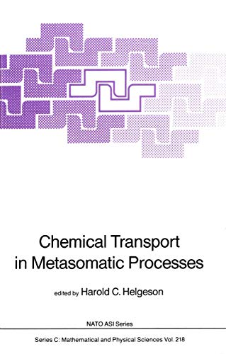 Chemical Transport in Metasomatic Processes (Nato Science Series C:)