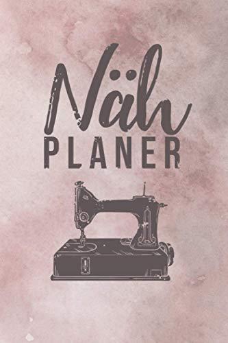 Nähplaner: Planer und Organizer für Nähprojekte - Ideal für Anfänger - Schreiben Sie laufende Arbeiten, Stoffbestand uvm. auf - Geschenk für Nähbegeisterte