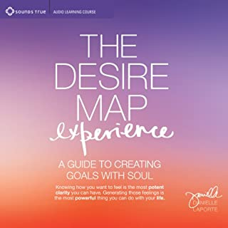 The Desire Map Experience     A Guide to Creating Goals with Soul              Written by:                                                                                                                                 Danielle LaPorte                               Narrated by:                                                                                                                                 Danielle LaPorte                      Length: 6 hrs and 20 mins     8 ratings     Overall 4.8