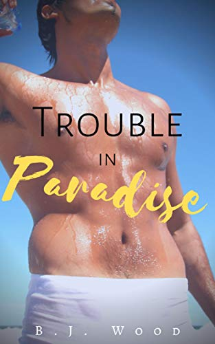 Trouble in Paradise: Straight-to-Gay Taboo Short Erotica