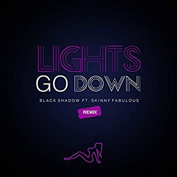 Lights Go Down (Remix)