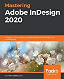 Mastering Adobe InDesign 2020: Complete guide to taking your digital design skills from beginner to professional - Iman Ahmed Mohamed