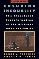 Ensuring Inequality: The Structural Transformation of the African-American Family