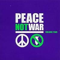 Peace Not War 2