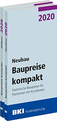 BKI Baupreise kompakt 2020 - Neubau + Altbau - Gesamtpaket: Statistische Baupreise für Positionen mit Kurztexten